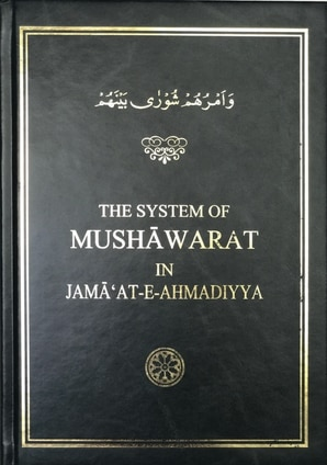 The System of Mushawarat in Jamaat-e-Ahmadiyya