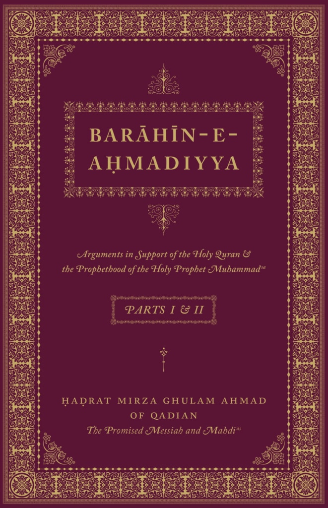 Barahin-e-Ahmadiyya detailed powerful arguments in support of the Holy Quran and the Holy Prophet Muhammadsa